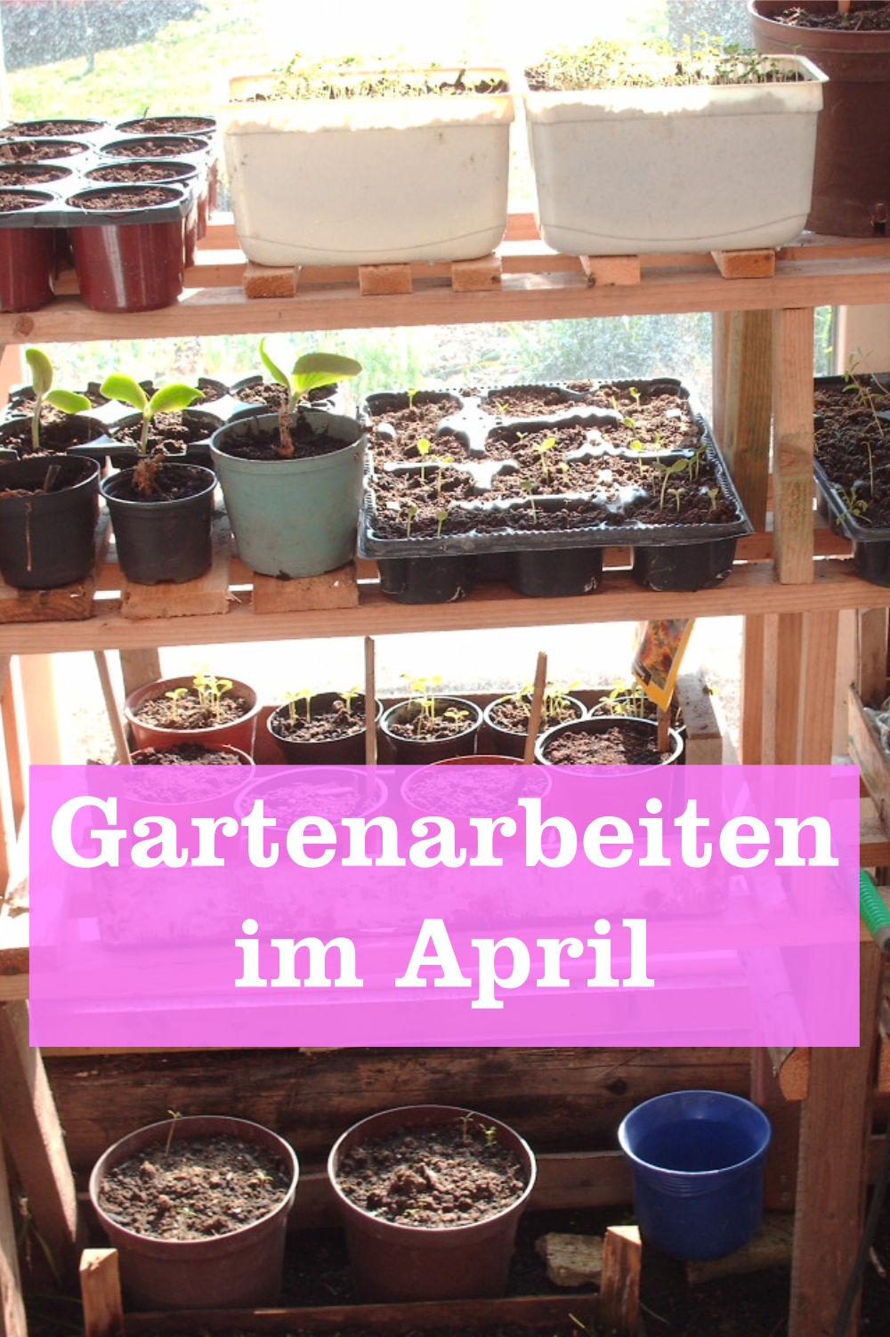Gartenarbeiten April