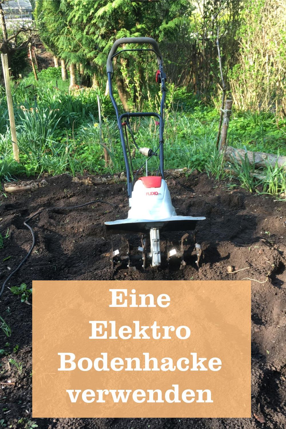 Elektro Bodenhacke verwenden