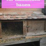 Kaninchen Gehege bauen